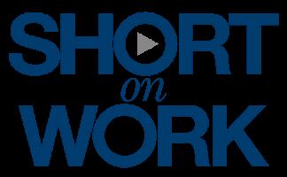 SHORT on WORK